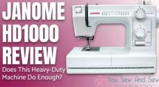 Janome HD1000 Sewing Machine Reviews